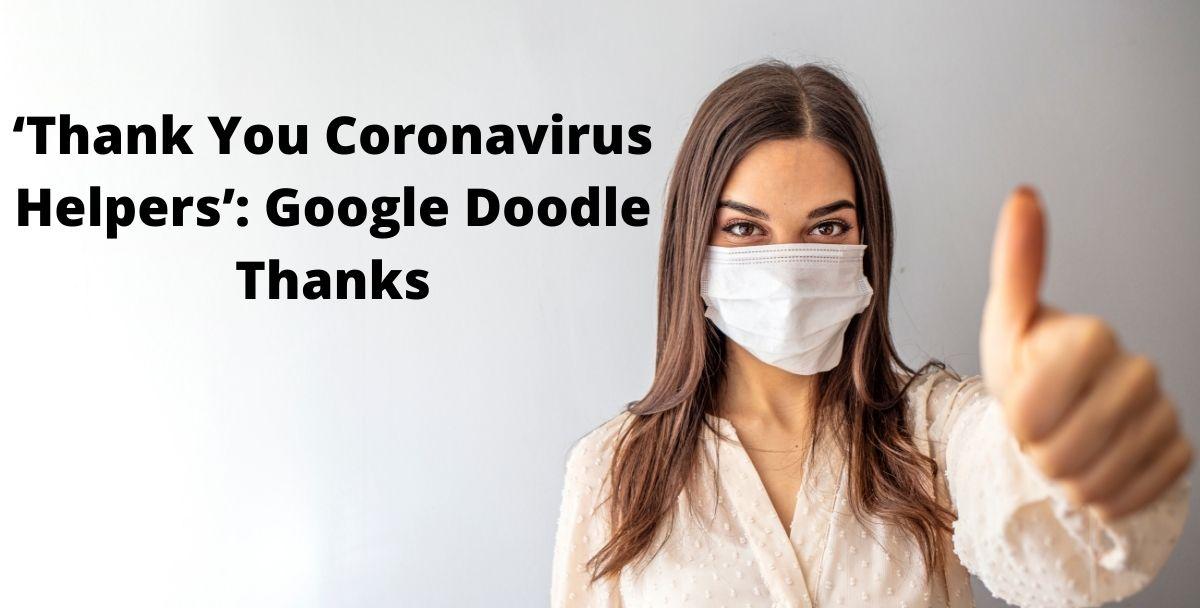 Thank You Coronavirus Helpers': Google Doodle Thanks