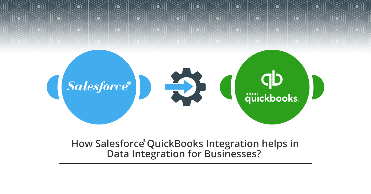 How Salesforce QuickBooks Integration helps in Data Integration for Businesses