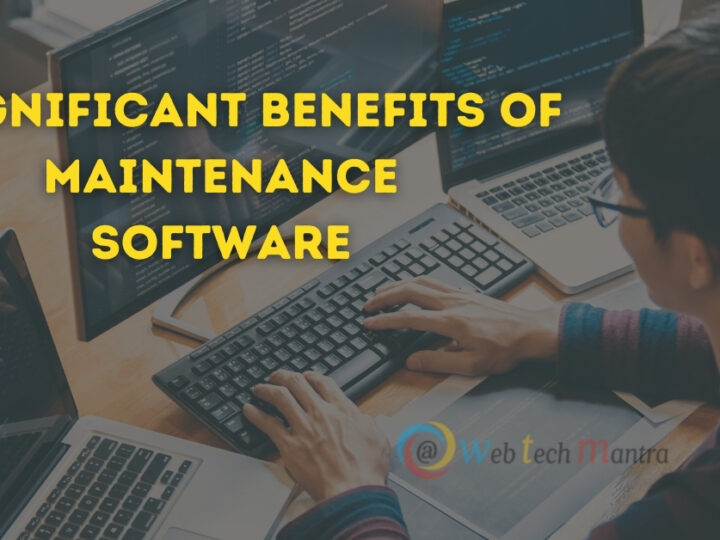 5 Significant Benefits of a Maintenance Software