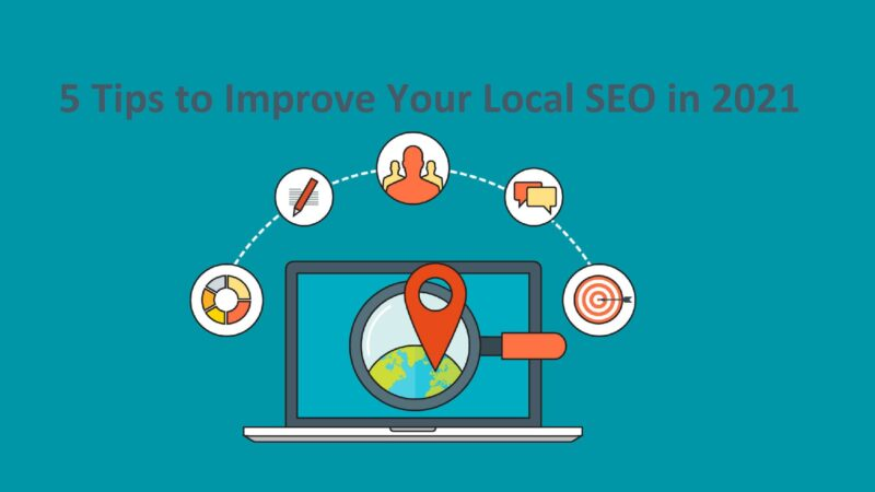 5 Tips to Improve Your Local SEO in 2021
