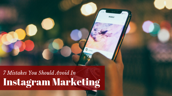 7 Mistakes you should avoid in Instagram marketing