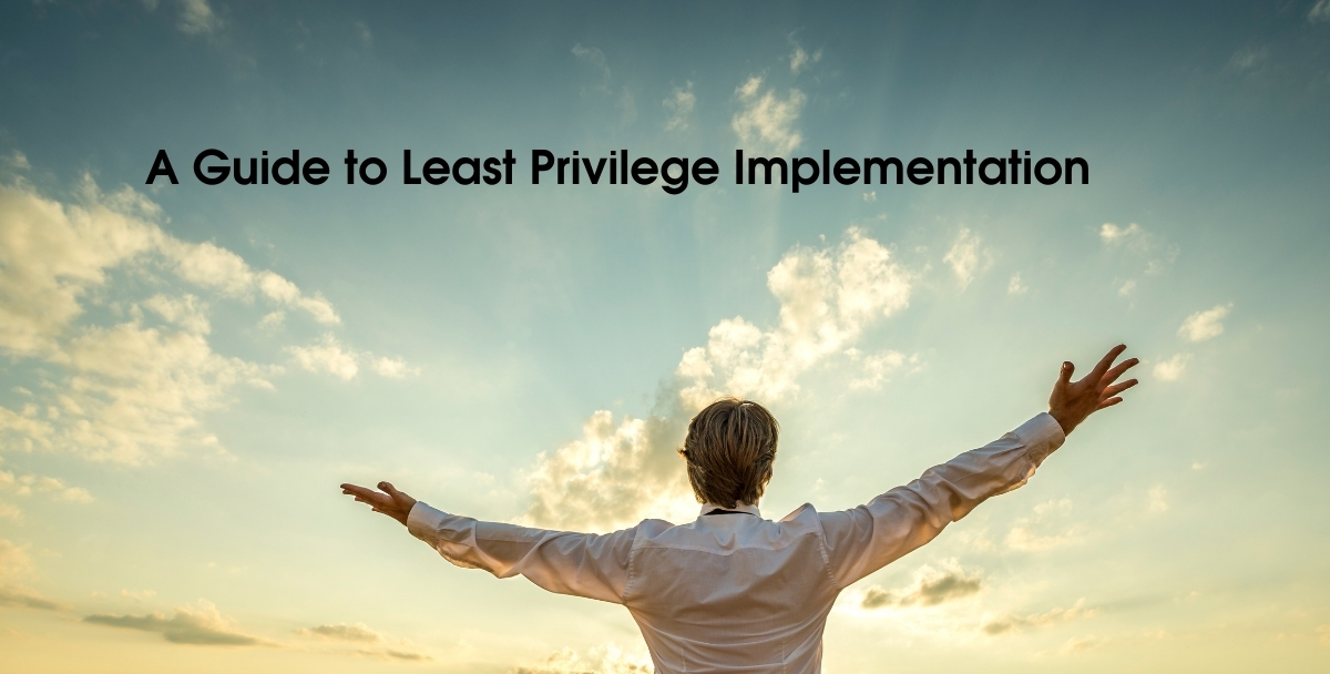 A Guide to Least Privilege Implementation