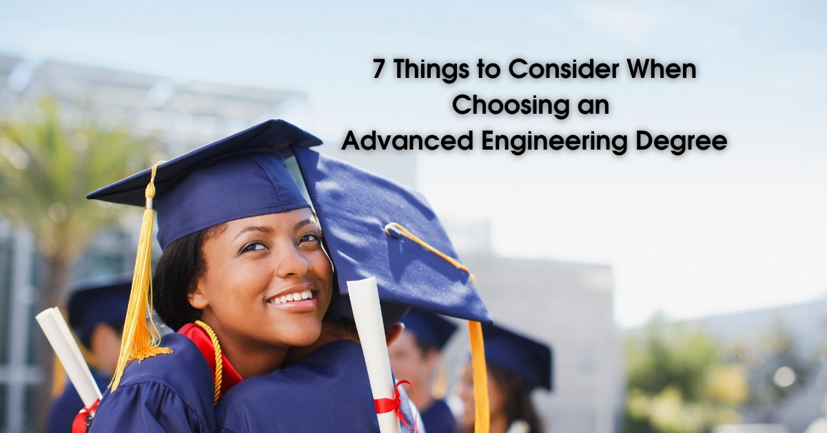 7 Things to Consider When Choosing an Advanced Engineering Degree