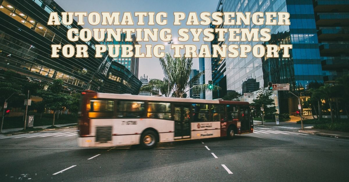 Automatic Passenger Counting Systems for Public Transport