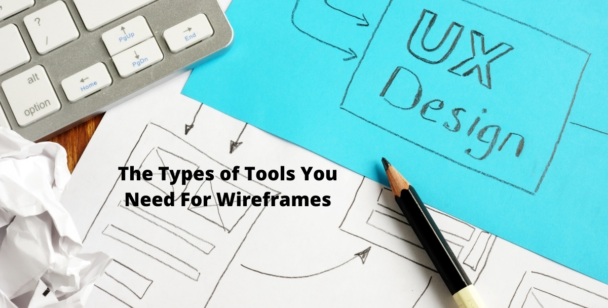 The Types of Tools You Need For Wireframes