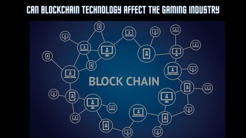 Can Blockchain Technology Affect the Gaming Industry: Experts Talk