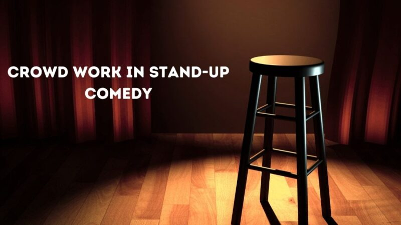 Crowd Work In Stand-up Comedy