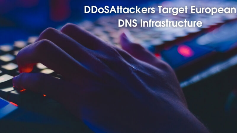 DDoS Attackers Target European DNS Infrastructure
