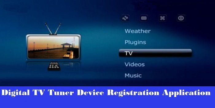Making changes on Digital TV Tuner Device Registration Application