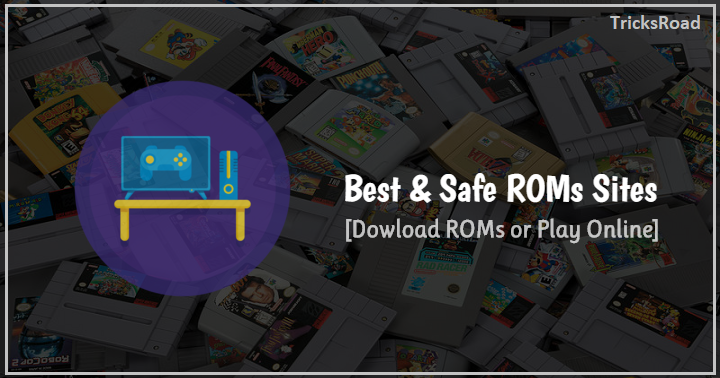Download Safe ROM Sites and Easy