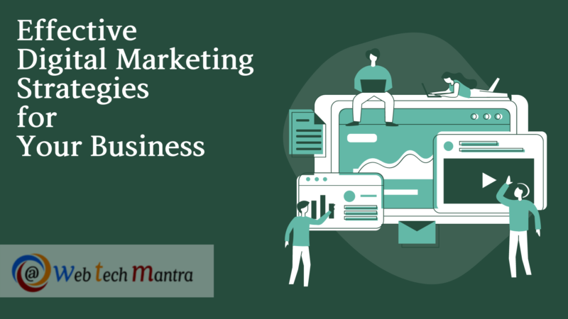 Effective Digital Marketing Strategies for your Business