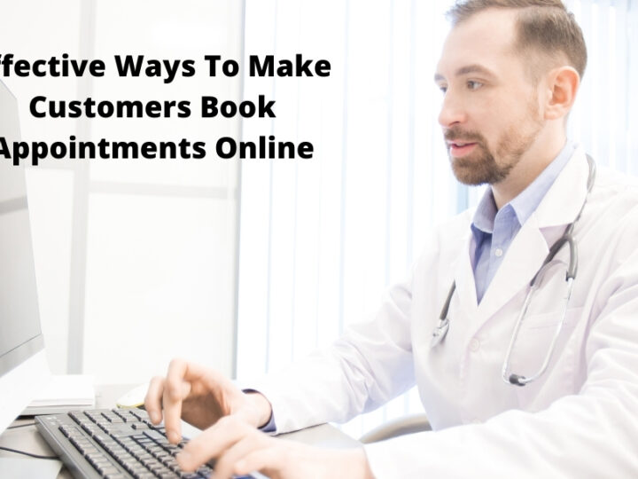 Effective Ways To Make Customers Book Appointments Online