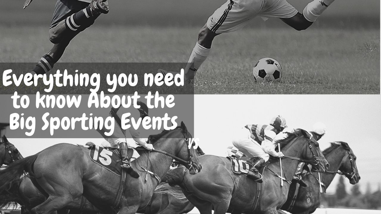 Everything you need to know About the Big Sporting Events