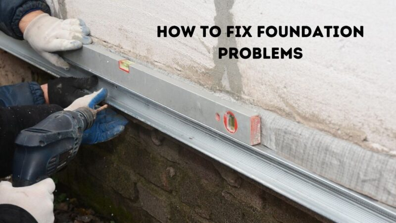 Foundation Repair – How to Fix Foundation Problems