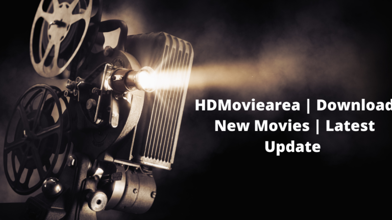 HDMoviearea | Download New Movies | Latest Update 2021 | Legal Status