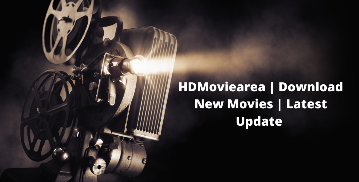 HDMoviearea | Download New Movies | Latest Update 2021