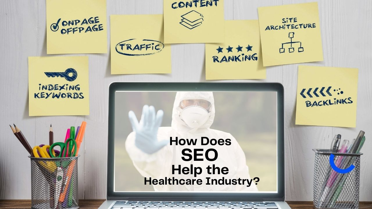How Does SEO Help the Healthcare Industry?