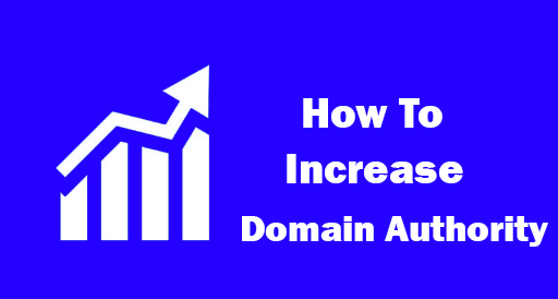 How To Increase Domain Authority For Your Website