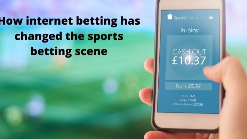 Game Changer: How internet betting has changed the sports betting scene