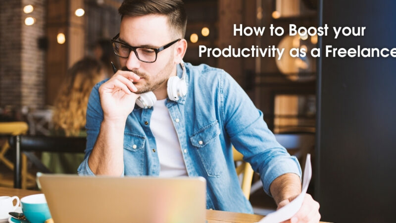 How to Boost your Productivity as a Freelancer