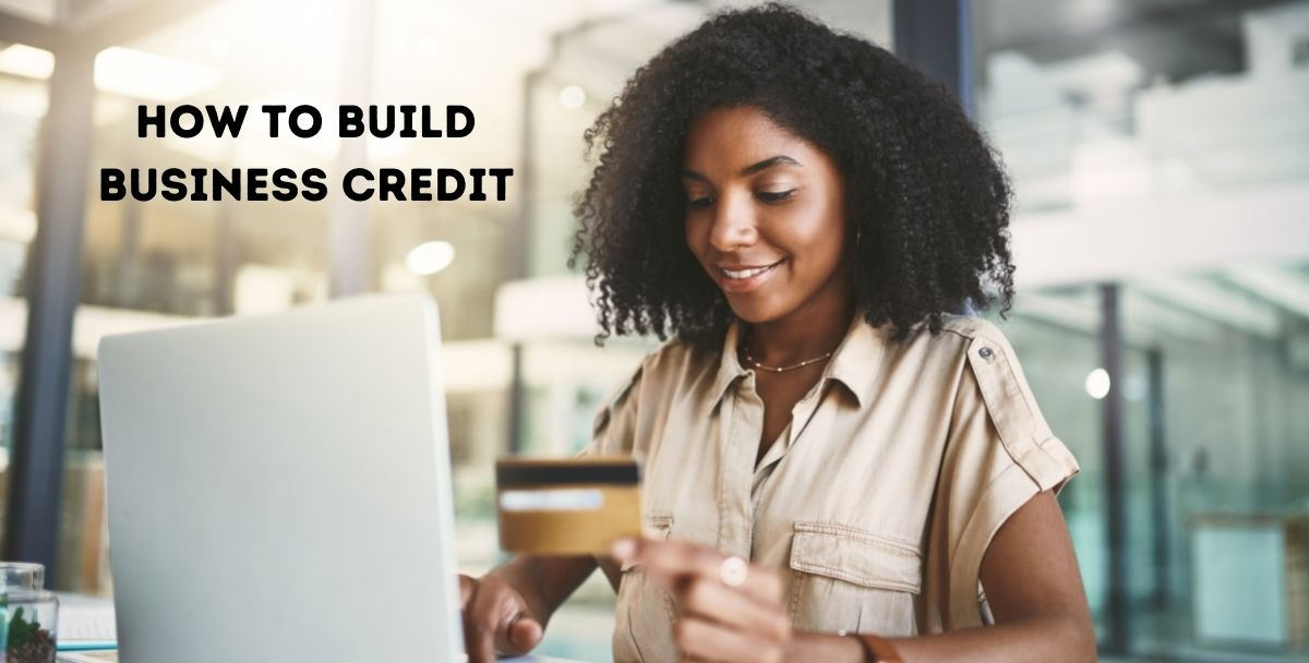 How to Build Business Credit: Building Credit for Your Small Business