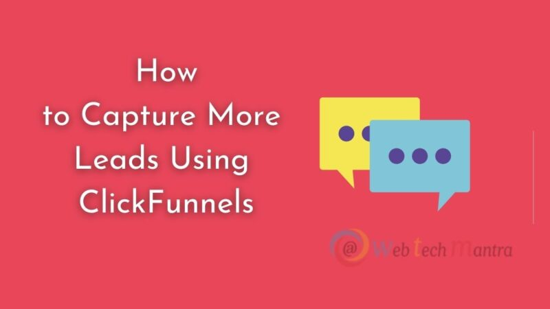 How to Capture More Leads Using ClickFunnels