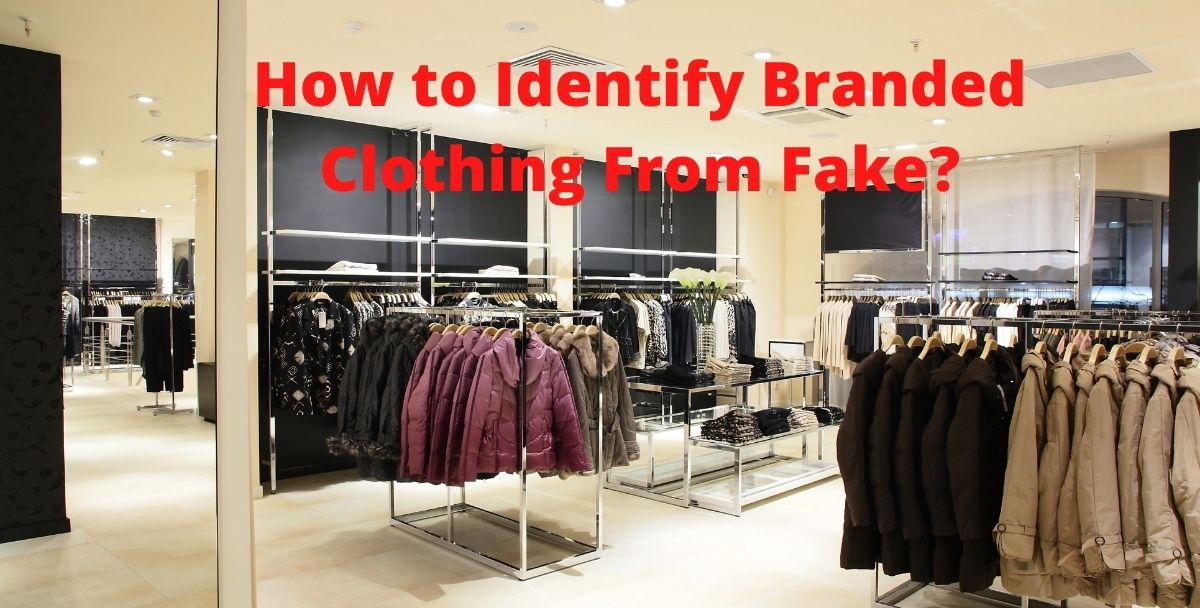 How to Identify Branded Clothing From Fake?