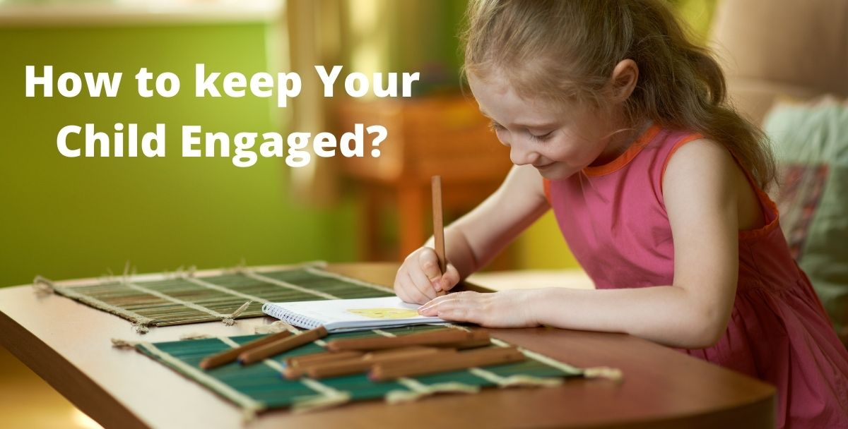 How to keep Your Child Engaged?