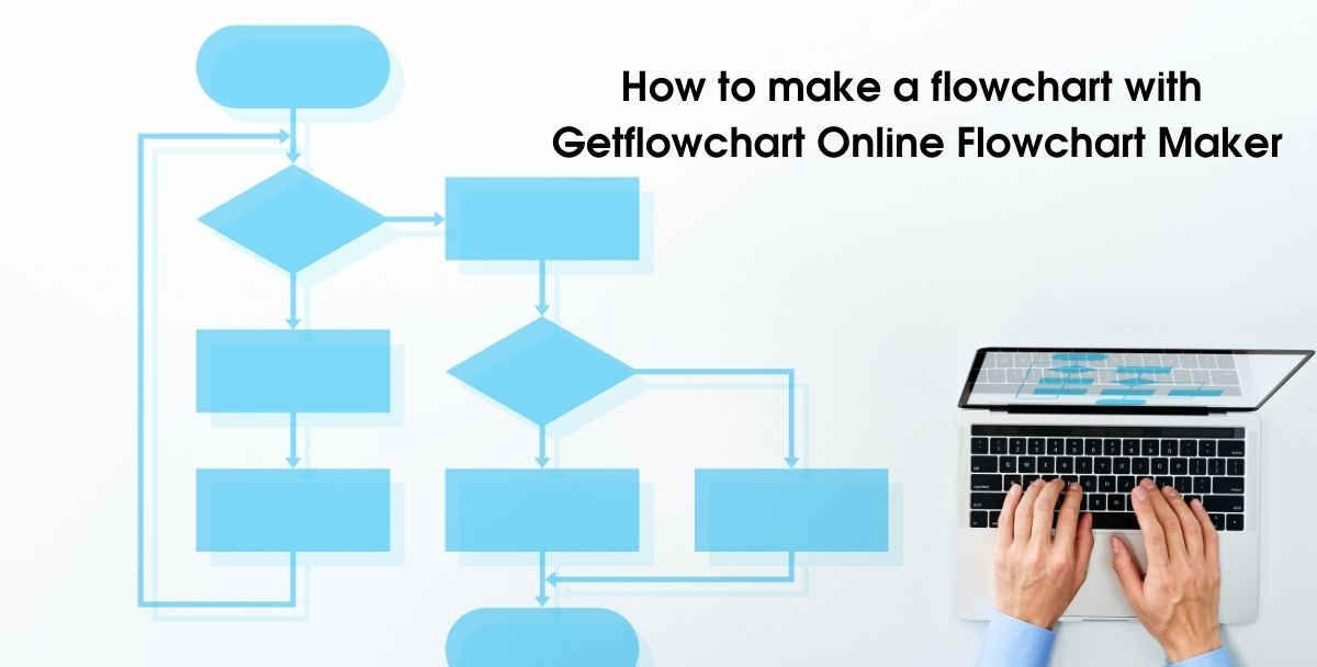 How to make a flowchart with Getflowchart (Easy steps)