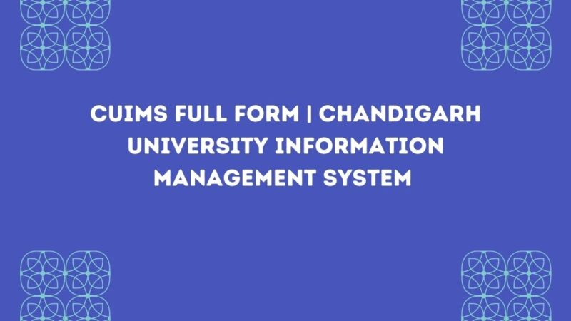 CUIMS Full Form | Chandigarh University Information Management System | New Updates