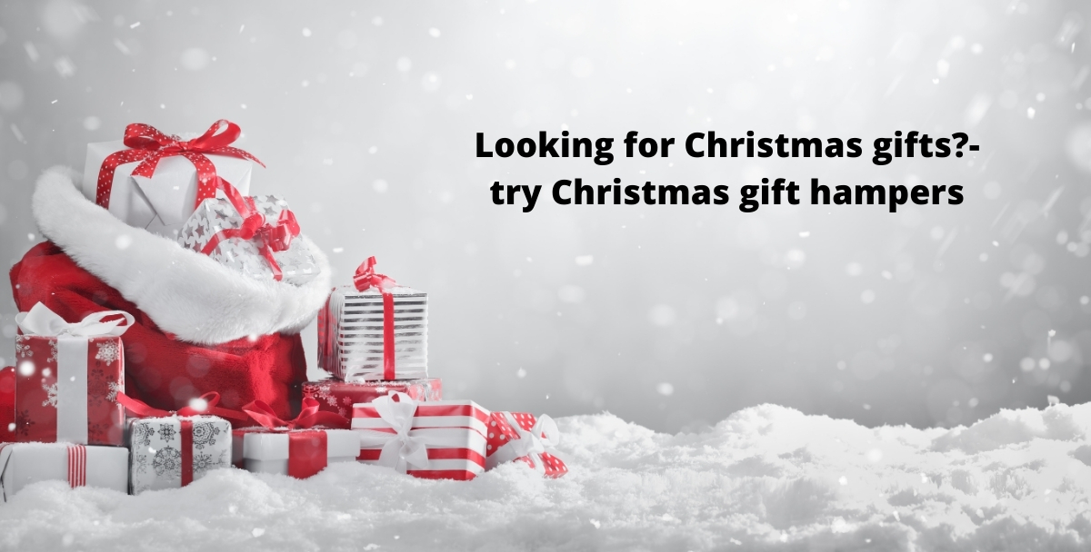 Looking for Christmas gifts?- try Christmas gift hampers