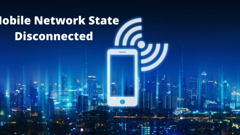 Mobile Network State Disconnected | Latest Updates And Remedy | Mobile Technology
