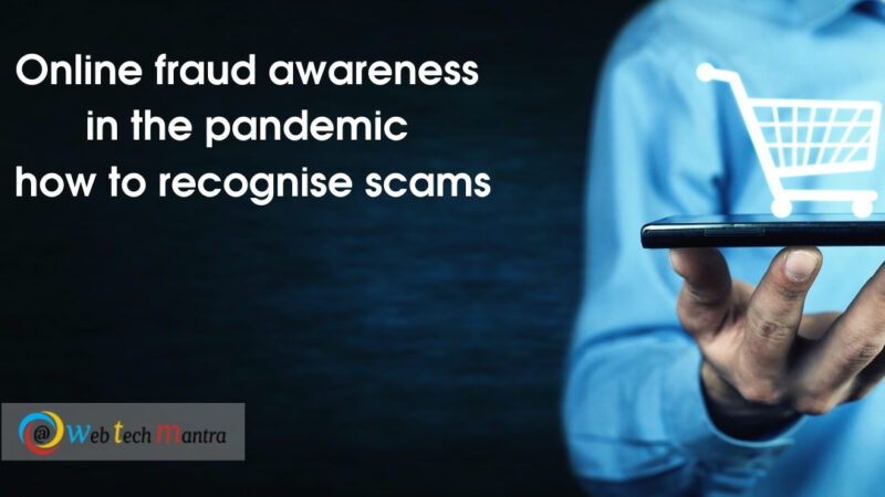 Online fraud awareness in the pandemic – how to recognise scams