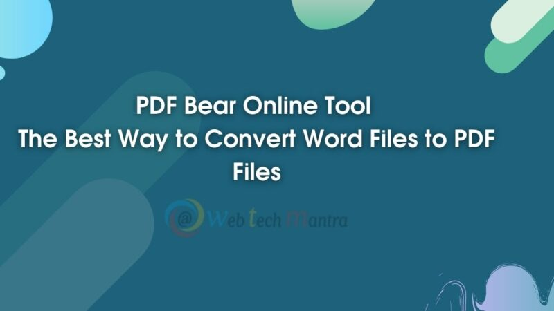 PDF Bear Online Tool: The Best Way to Convert Word Files to PDF Files