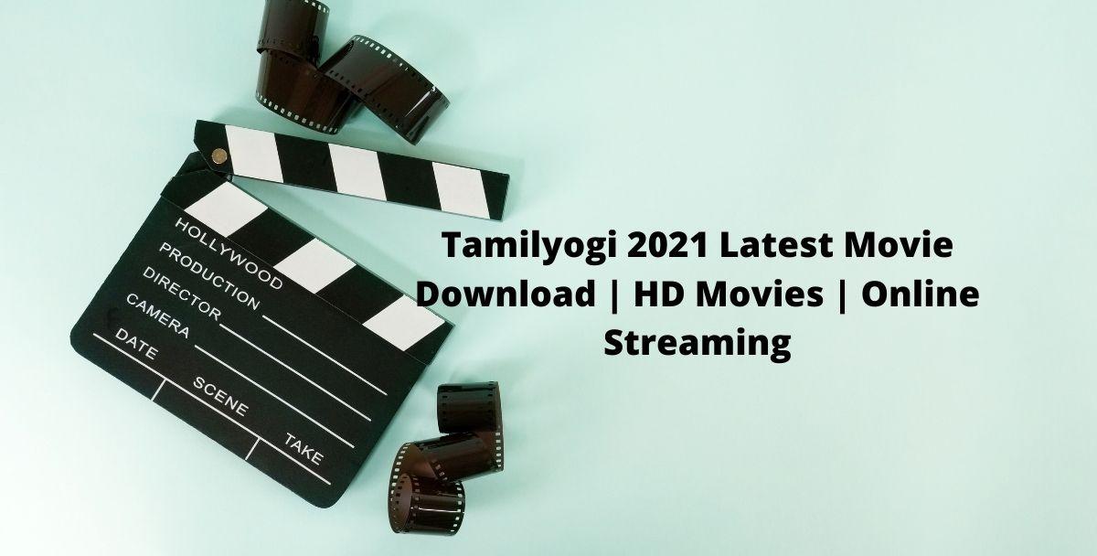 Tamilyogi 2021 Latest Movie Download | HD Movies | Online Streaming