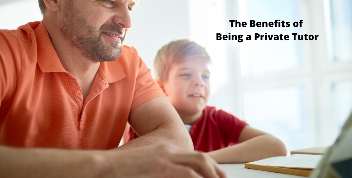 The Benefits of Being a Private Tutor