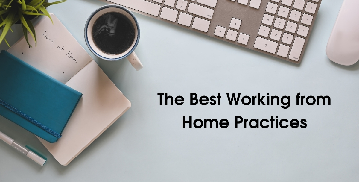 The Best Working from Home Practices