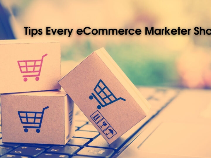 Tips Every eCommerce Marketer Should Try