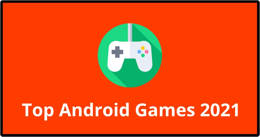 Top 10 Android Games to Download in 2021