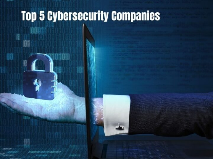 Top 5 Cybersecurity Companies In 2021 | Latest Updates | Necessary Facts