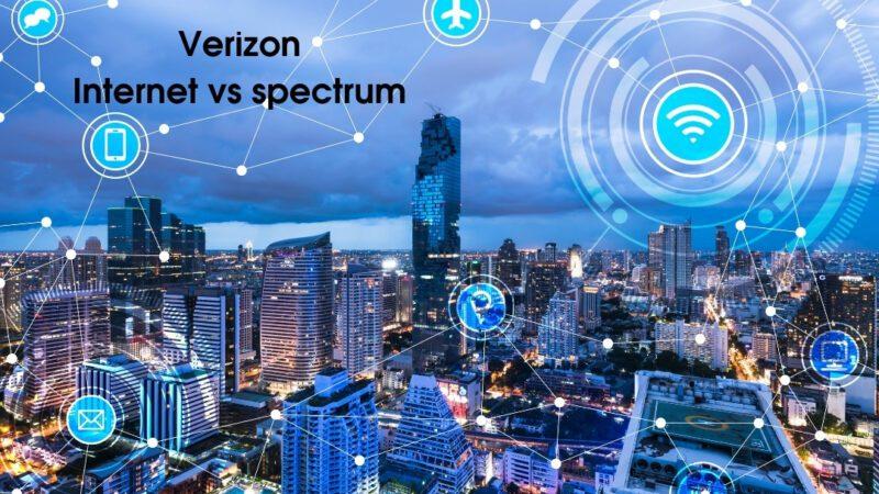 Verizon Internet vs spectrum