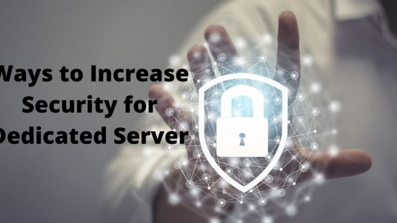Ways to Increase Security for Dedicated Server