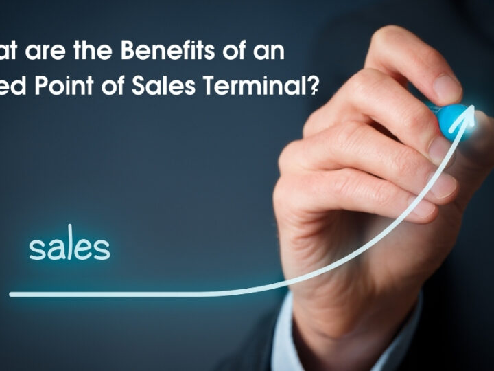 What are the Benefits of an Updated Point of Sales Terminal?