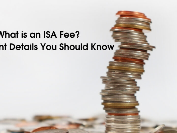 What is an ISA Fee? Important Details You Should Know