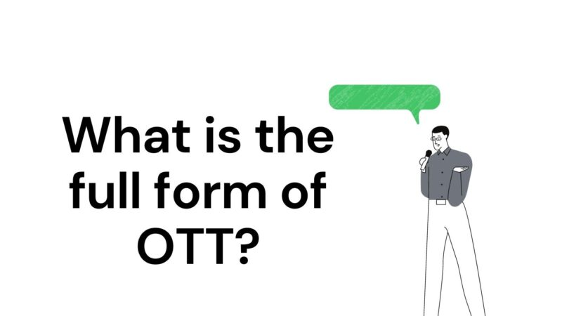OTT Full Form | Latest Update | Over-The-Top What's New