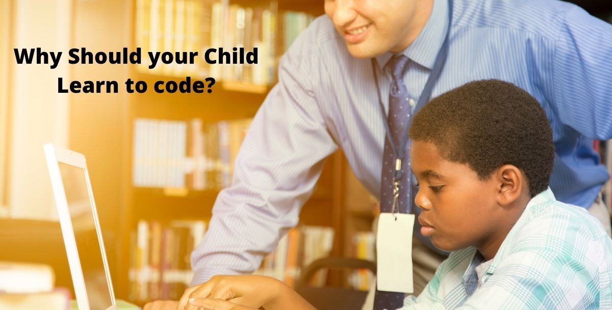 Why Should your Child Learn to code?