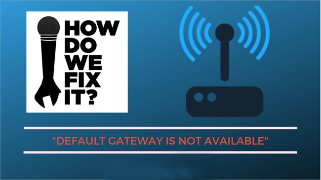 Why is the default gateway not available?