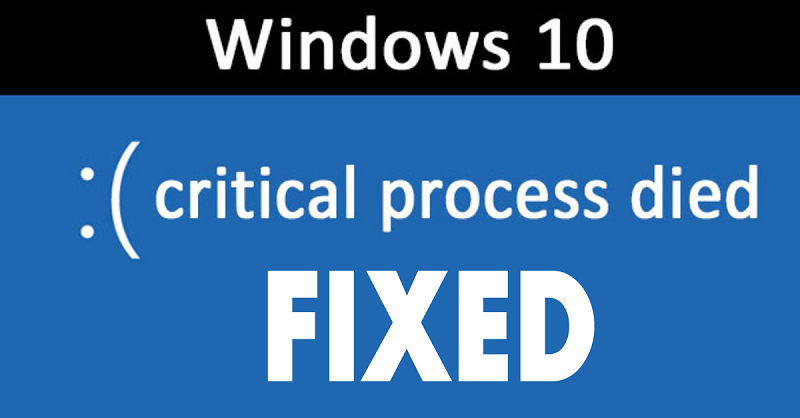 Know in detail about critical process died windows 10