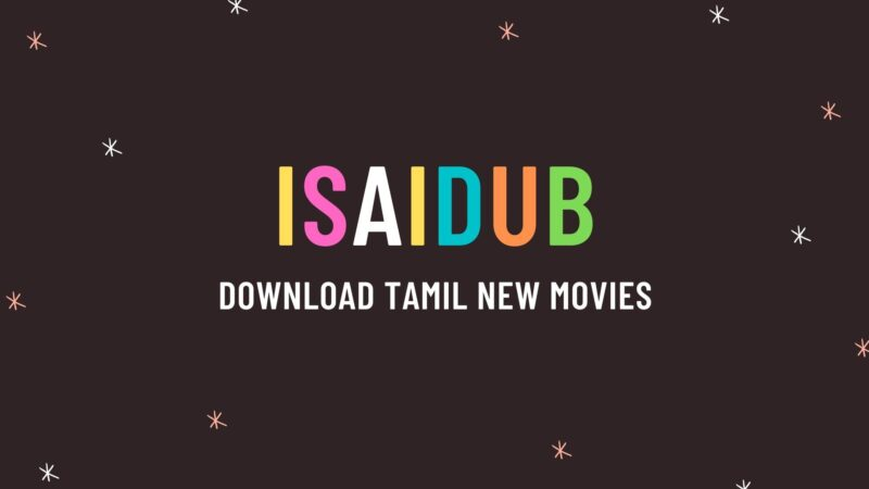 isaidub | download Tamil new movies and dubbed movies