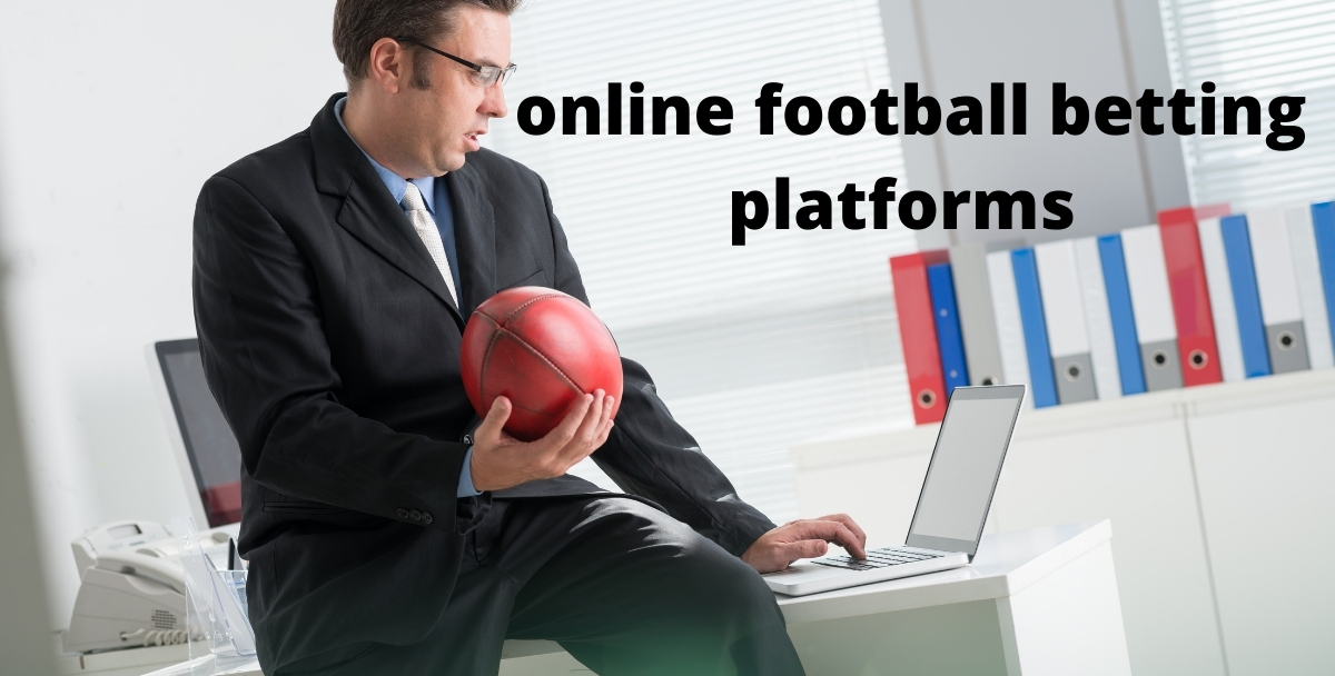 Tips for choosing reliable online football betting platforms